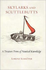 Skylarks and Scuttlebutts : A Treasure Trove of Nautical Knowledge