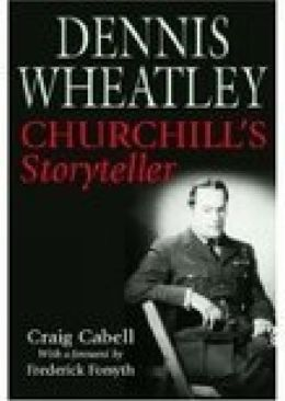 Dennis Wheatley: Churchill's Storyteller