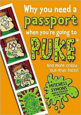Why You Need a Passport When You're Going to Puke: Fascinating Facts from Around the World!