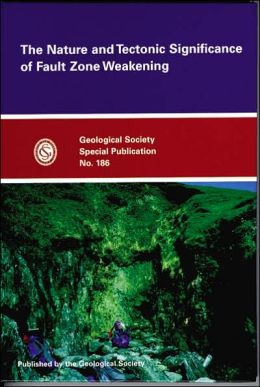 Nature and Tectonic Significance of Fault Zone Weakening