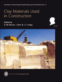 Clay Materials Used In Construction: Engineering Geology Special Publication No 21
