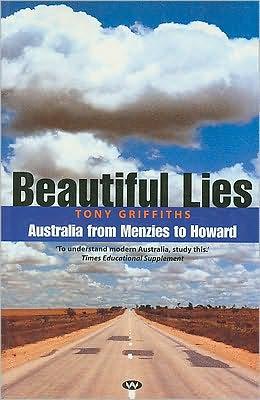 Beautiful Lies: Australia from Menzies to Howard