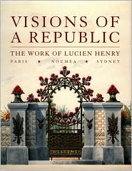 Visions of a Republic: The Work of Lucien Henry