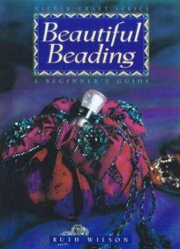 Beautiful Beading: A Beginner's Guide