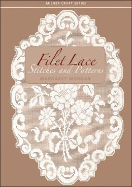 Filet Lace: Stitches and Patterns