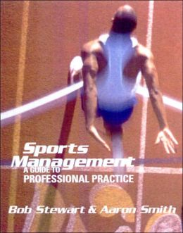 Sports Management: A Guide to Professional Practice