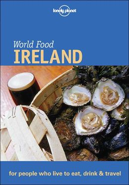 World Food: Ireland (Lonely Planet World Food Guides Series)
