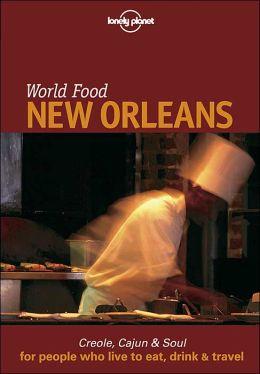 World Food: New Orleans (Lonely Planet World Food Guides Series)