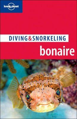Lonely Planet Diving & Snorkeling Bonaire