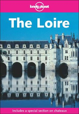 Lonely Planet The Loire