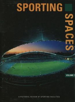 Sporting Spaces: A Pictorial Review of Significant Spaces