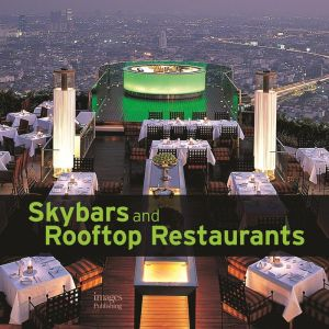 Skybars and Rooftop Restaurants: Enjoying the High Life