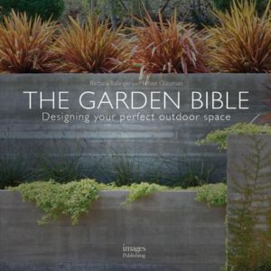 The Garden Bible: Designing Your Perfect Outdoor Space