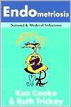 Endometriosis: Natural & Medical Solutions