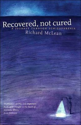 Recovered, Not Cured: A Journey Through Schizophrenia