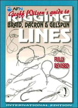 Geoff Wilson's Guide to Rigging Braid, Dacron and Gelspun Lines