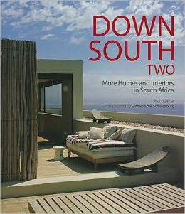 Down South Two: Homes and Interiors in South Africa