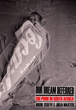 Our Dream Deferred. The Poor In South Africa
