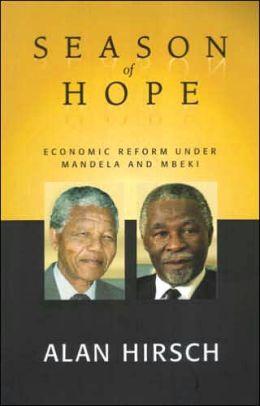 Season of Hope: Economic Reform under Mandela and Mbeki