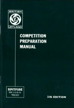 Triumph Spitfire Competition Preparation Manual: Spitfire MK I-II-III-IV, 1500