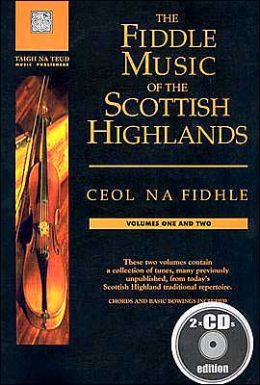 The Fiddle Music of the Scottish Highlands: Ceol Na Fidhle