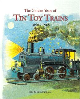 The Golden Years of Tin Toy Trains