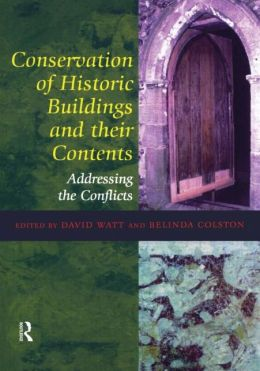 Conservation of Historic Buildings and Their Contents: Addressing the Conflicts