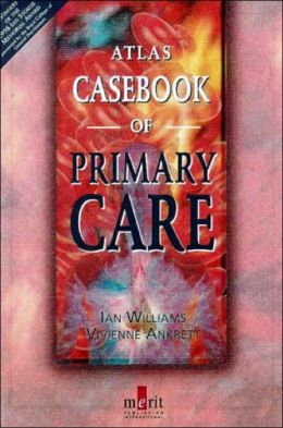 Atlas Casebook of Primary Care