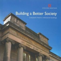 Building a Better Society: Liverpool's Historic Institutional Buildings