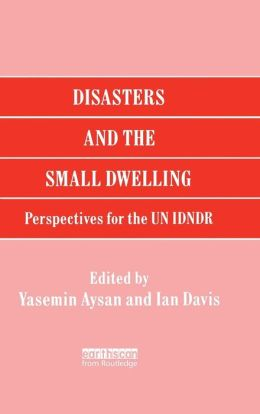 Disasters and the Small Dwelling: Perspectives for the UN IDNDR