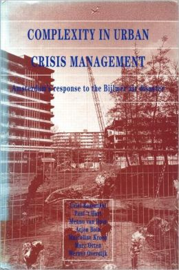 Complexity in Urban Crisis Management: Amersdam Response to the Bijlmer air disaster