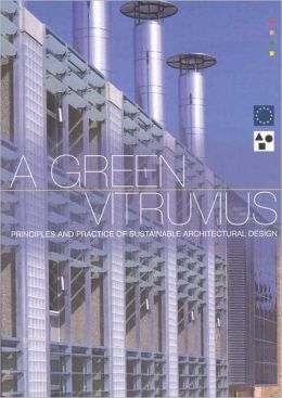A Green Vitruvius: Sustainable Architectural Design