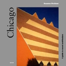 Chicago; A Guide to Recent Architecture