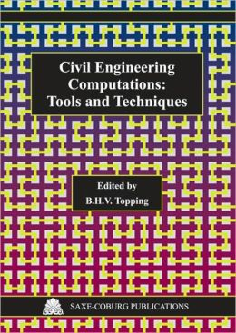 Civil Engineering Computations: Tools and Techniques