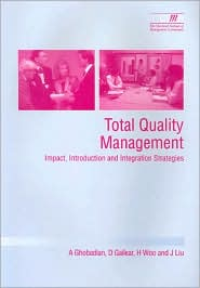 Total Quality Management: Impact, Introduction and Integration Strategies