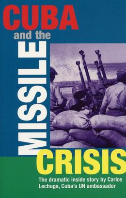 Cuba and the Missile Crisis: The Dramatic Inside Story