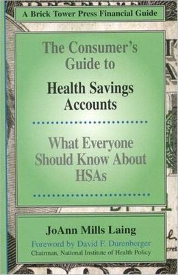 Consumer's Guide to HSAs: Health Savings Accounts
