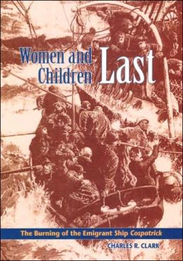 Women and Children Last: The Burning of the Emigrant Ship Cospatrick