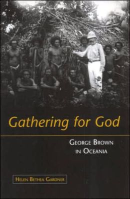 Gathering for God: George Brown in Oceania