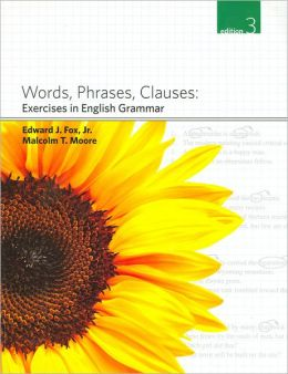 Words, Phrases, Clauses: Exercises in English Grammar