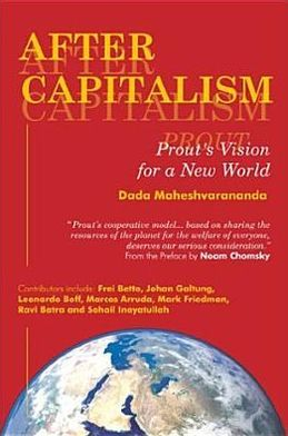 After Capitalism: Prout's Vision for a New World