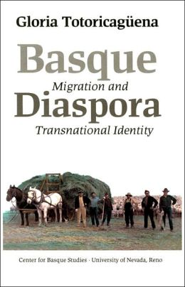 Basque Diaspora: Migration And Transnational Identity