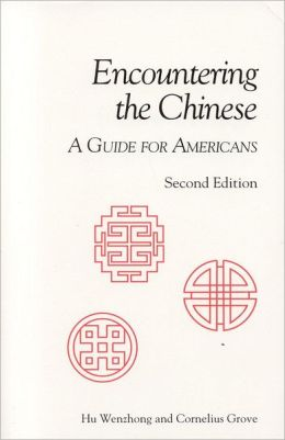 Encountering the Chinese: A Guide for Americans