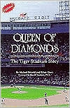 Queen of Diamonds: The Tiger Stadium Story Michael Betzold and Ethan Casey
