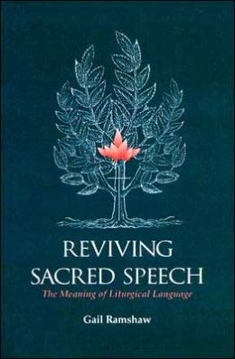 Reviving Sacred Speech: The Meaning of Liturgical Language