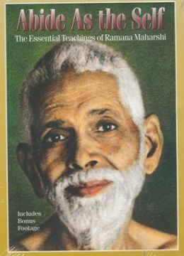 Abide As the Self : The Essential Teachings of Ramana Maharshi