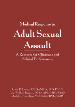 Medical Response to Adult Sexual Assault with CD-ROM: A Resource for Clinicians and Related Professionals