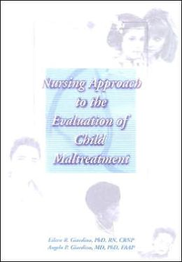 Nursing Approach to the Evaluation of Child Maltreatment 1E