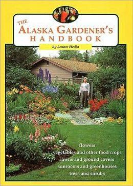 Alaska Gardener's Handbook