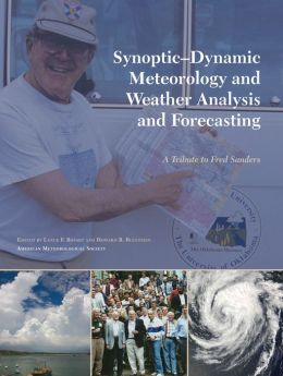 Synoptic-Dynamic Meteorology and Weather Analysis and Forecasting: A Tribute to Fred Sanders